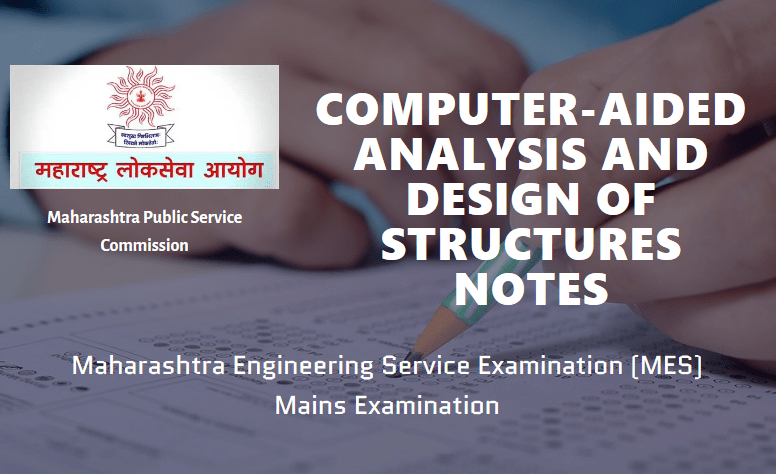 Computer-aided analysis and design of structures Notes MES Exam