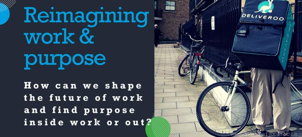 Reimagining work and purpose