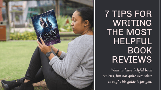 7 Tips for Writing the Most Helpful Book Reviews