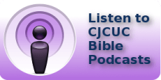 Listen to CJCUC Bible Podcasts