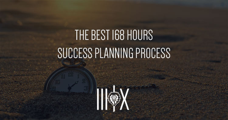The Best 168 Hours | Success Planning Process
