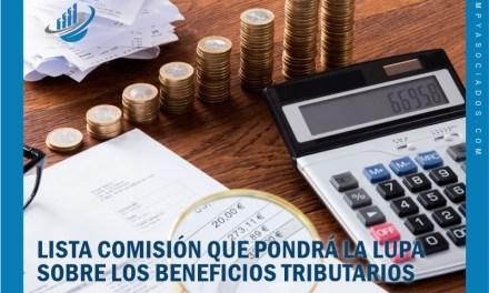 Lista comisión que pondrá la lupa sobre los beneficios tributarios