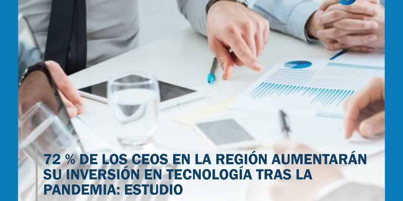 72 % de los CEOs en la región aumentarán su inversión en tecnología tras la pandemia: estudio