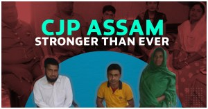 CJP Wednesdays Assam Update