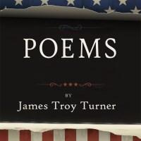 POEMS by James Troy Turner
