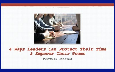 4 Ways Public Adjusting Leaders Can Protect Their Time and Empower Their Team