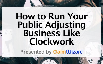 How to Run Your Public Adjusting Business Like Clockwork