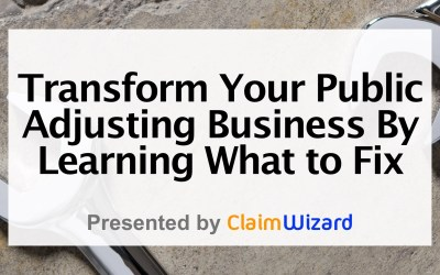 Transform Your Public Adjusting Business By Learning What to Fix
