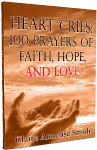 Heart Cries: 100 Prayers of Faith, Hope, and Love Resource
