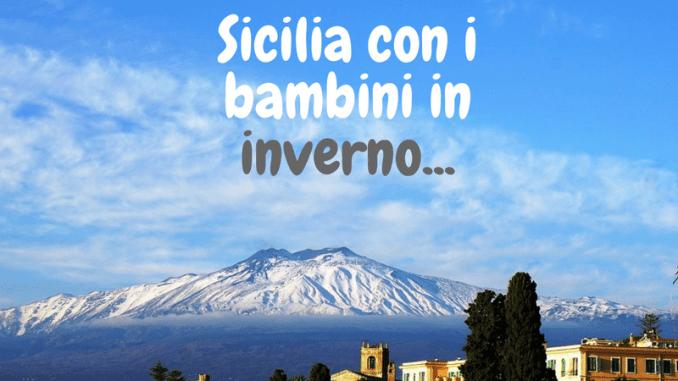 vulcano etna innevato in inverno per visitare la sicilia con i bambini