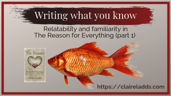 Writing what you know: relatability and familiarity in The Reason for Everything (part 1)