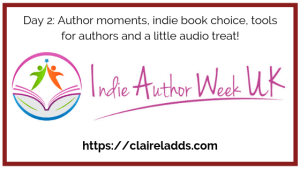 Indie Author week day 2 blog post by Claire Ladds author