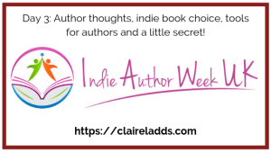 Indie author week day 3 blog post by Claire Ladds author
