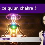 Qu'est ce qu'un chakra ?