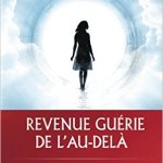 « Revenue guérie de l'au-delà » d'Anita Moorjani