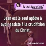 Le saviez-vous ? Jean et la crucifixion