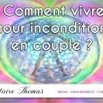 #5 💕 Comment vivre l'amour inconditionnel en couple ?