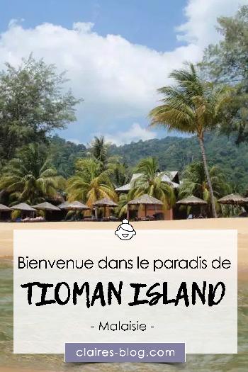 Bienvenue dans le paradis de Tioman Island - Malaisie