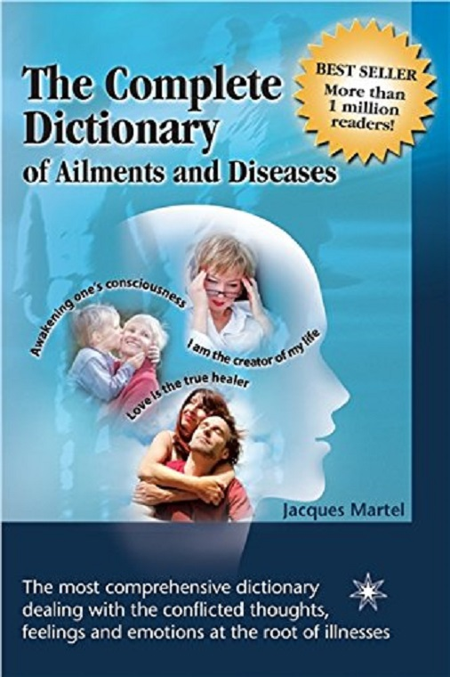 The Complete Dictionary of Ailments and Diseases by Jacques Martel
