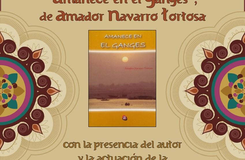 Presentación del libro «Amanece en el Ganges», de Amador Navarro Torotos