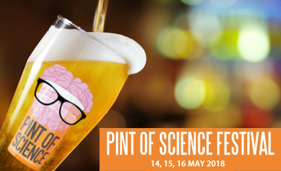 Pint of Science 2018. Del 14 al 16 de Mayo 2018