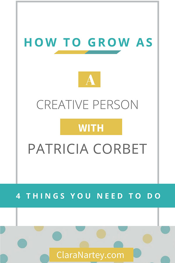 Growing As a Creative Person | Finding Your Voice | Studying the Masters | Patricia Corbett