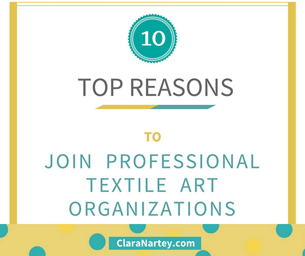 Top 10 Reasons to Join A Professional Textile Art Organization