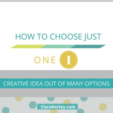 How to Choose Just One Creative Idea From Many Options