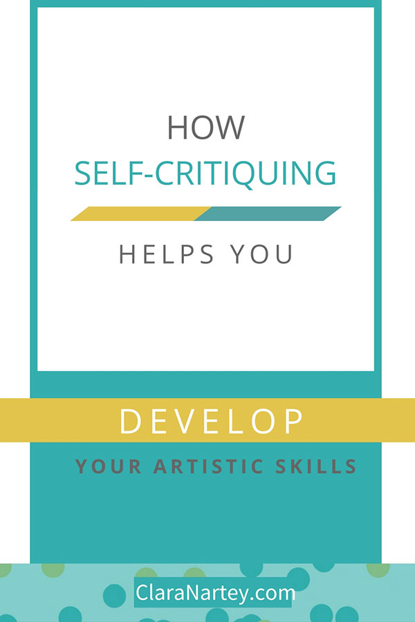 How to Self-Critique Your Art | Benefits of critiquing