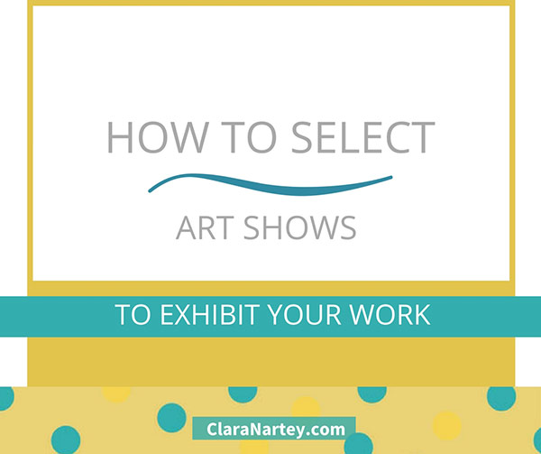 How To Select Art Shows To Enter