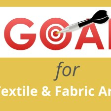 Goal Setting for Creatives: How to Set SMART Goals for Fiber/Textile Artists