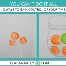 You Can't Do it All – 3 Ways to Gain Control of Your Time