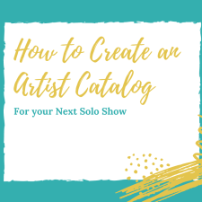 How to Create an Artist Catalog for Your Solo Show