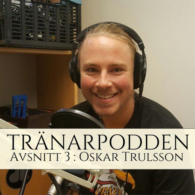 Tränarpodden Oskar Trulsson