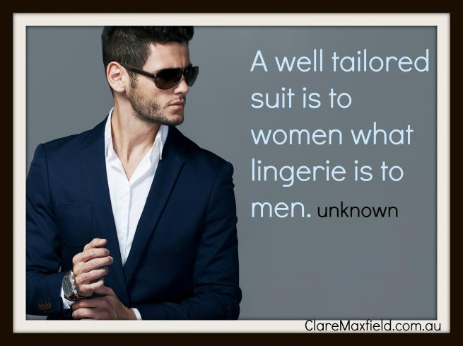 A tailored suit is to a woman what lingerie is to a man