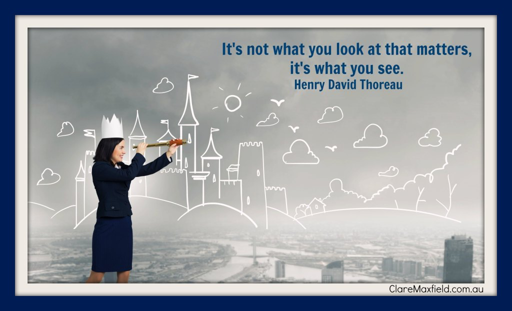 It's not what you look at that matters, it's what you see.  Henry David Thoreau
