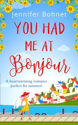 You Had Me at Bonjour by Jennifer Bohnet