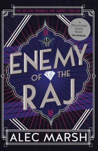 ENEMY OF THE RAJ (Drabble & Harris #2) by Alec Marsh