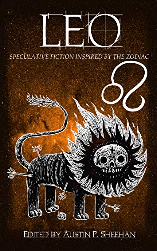 Leo: speculative fiction inspired by the zodiac #8