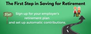 Enroll with your employer's retirement plan
