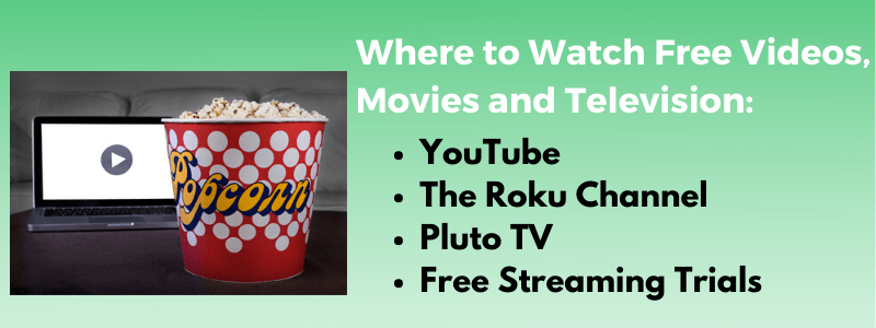 Watch free movies and television with YouTube, the Roku channel, Pluto TV and free streaming trials.