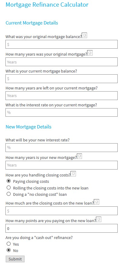 Clark's Mortgage Refinancing Calculator asks intuitive questions to help you make the right decision.
