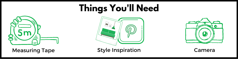 Havenly Things You 'll Need including a measuring tape, inspiration and a camera