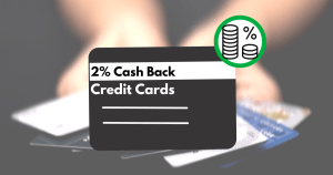 Best two percent cash back credit cards