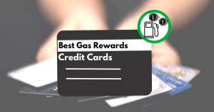 Best Gas Rewards Credit Cards