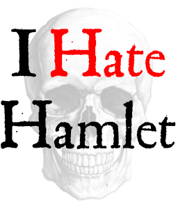 """I Hate Hamlet"" by Paul Rudnick @ Hampton Inn and Suites 