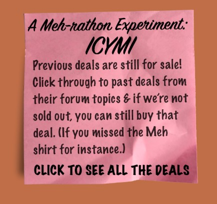 """Meh is having a """"Meh-rathon"""" with new deals all day!"""