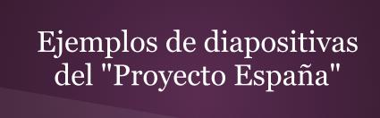 Ejemplos del proyecto de España.