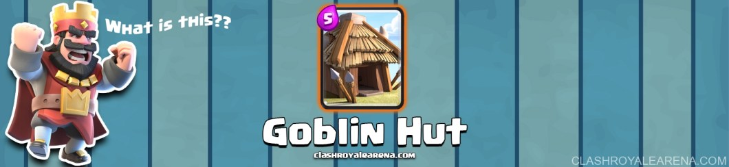 goblin-hut-clash-royale