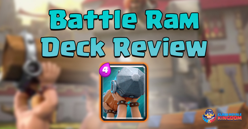 Battle Ram – Current Best Deck for Battle Ram – Glorious Win!
